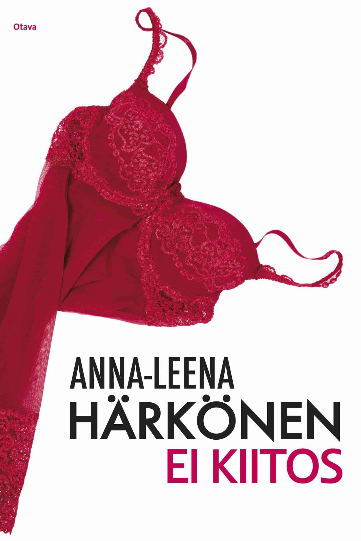 Kansi: Anna-Leena Härkönen: Ei kiitos