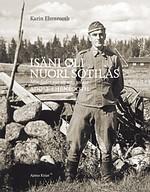 Kansi: Karin Ehrnrooth: Isäni oli nuori sotilas: Adolf Ehrnrooth