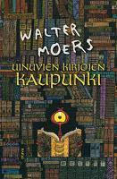 Kansi: Walter Moers: Uinuvien kirjojen kaupunki