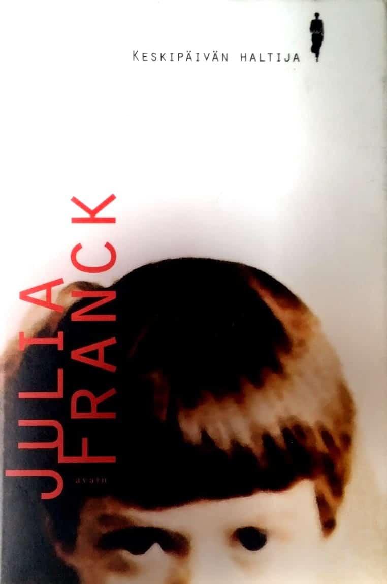 Kansi: Julia Franck: Keskipäivän haltija
