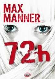Max Manner: 72h