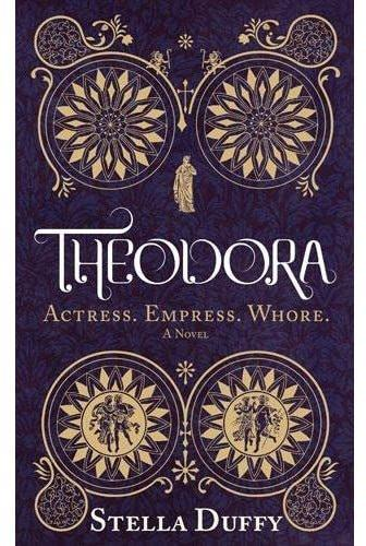 Kansi: Theodora - Actress. Empress. Whore.