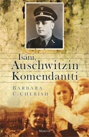 Isäni, Auschwitzin komendantti