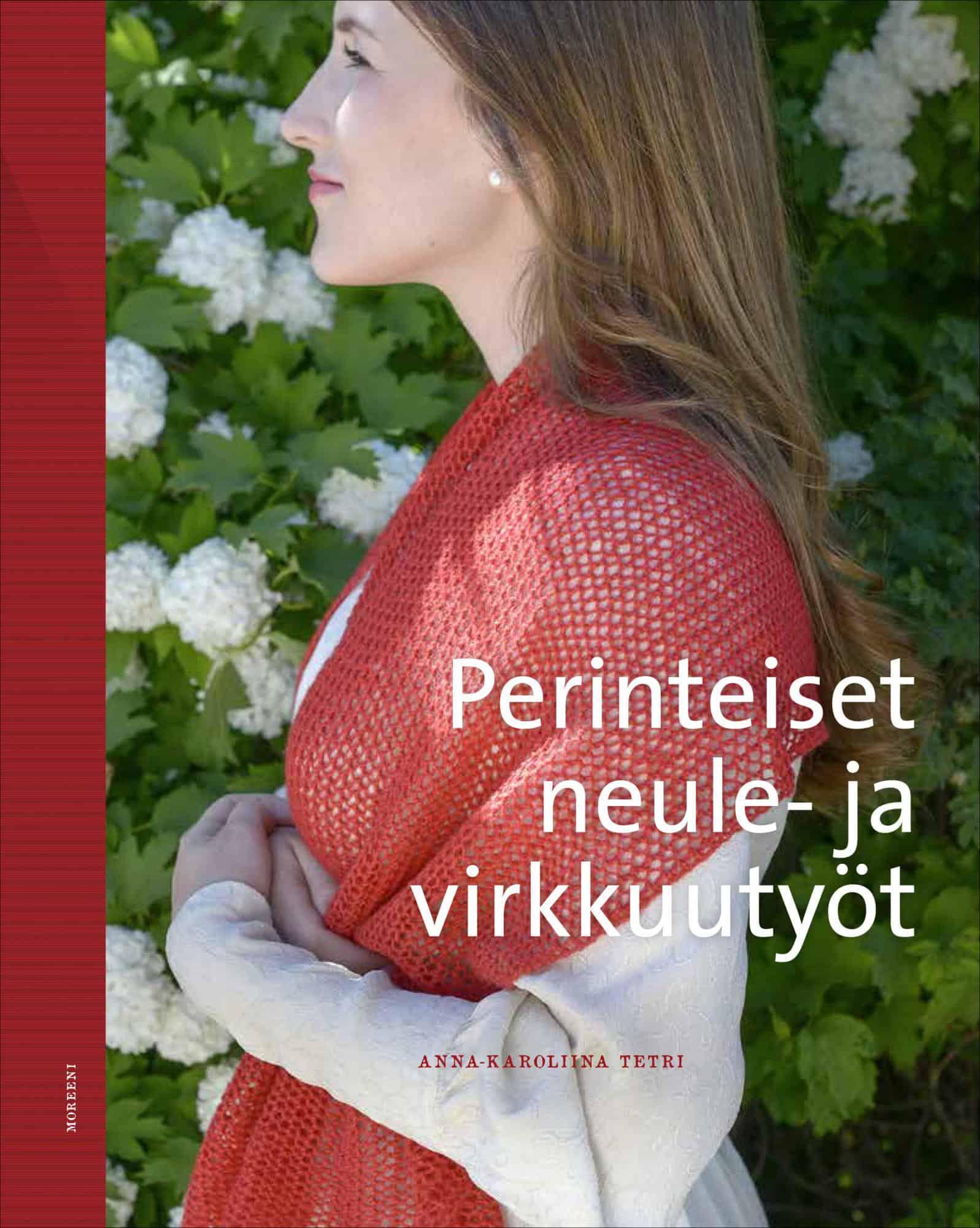 Anna-Karoliina Tetri  Perinteiset neule- ja virkkuutyöt 76e6bacd3d