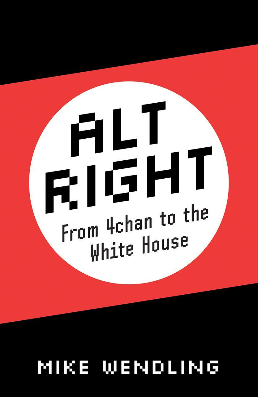 Alt Right : From 4chan to the White House
