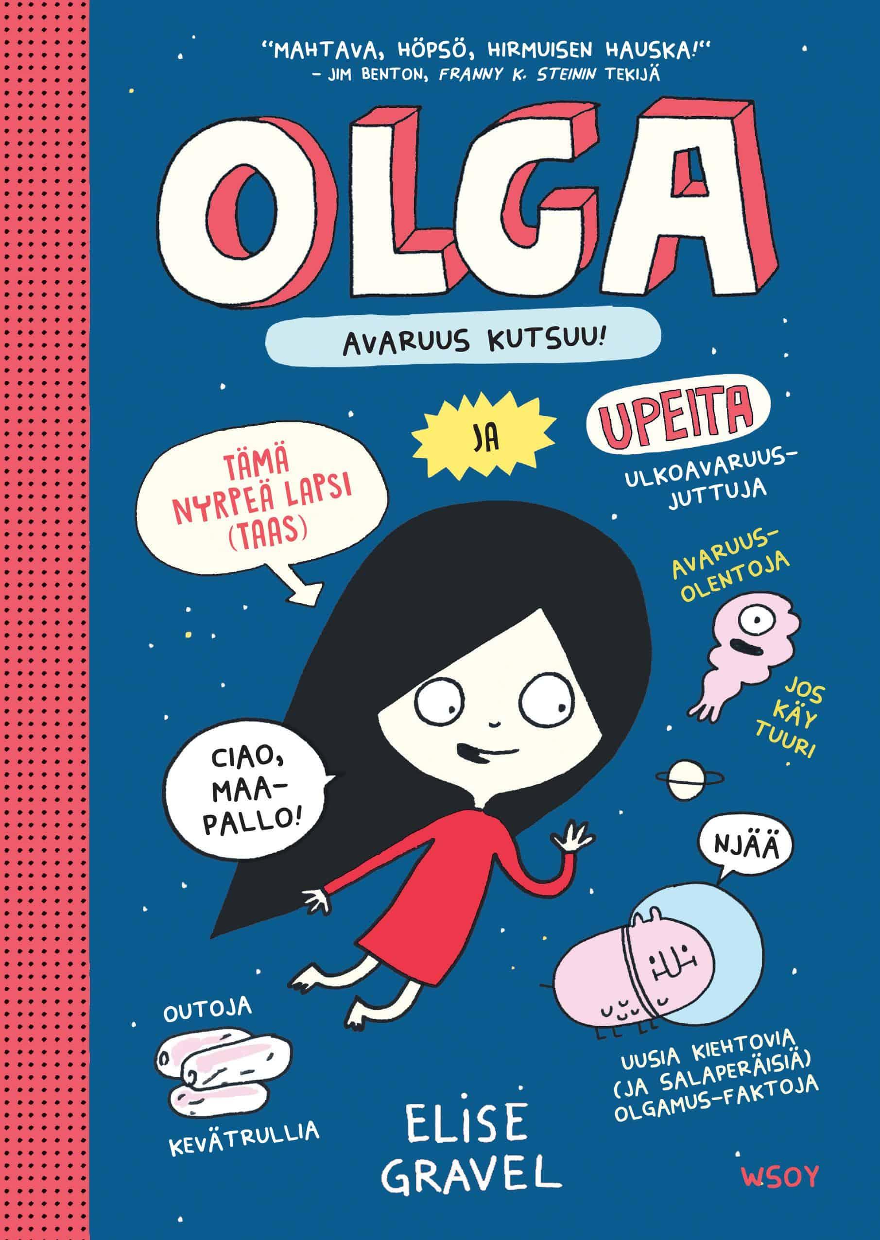 Olga : Avaruus kutsuu!