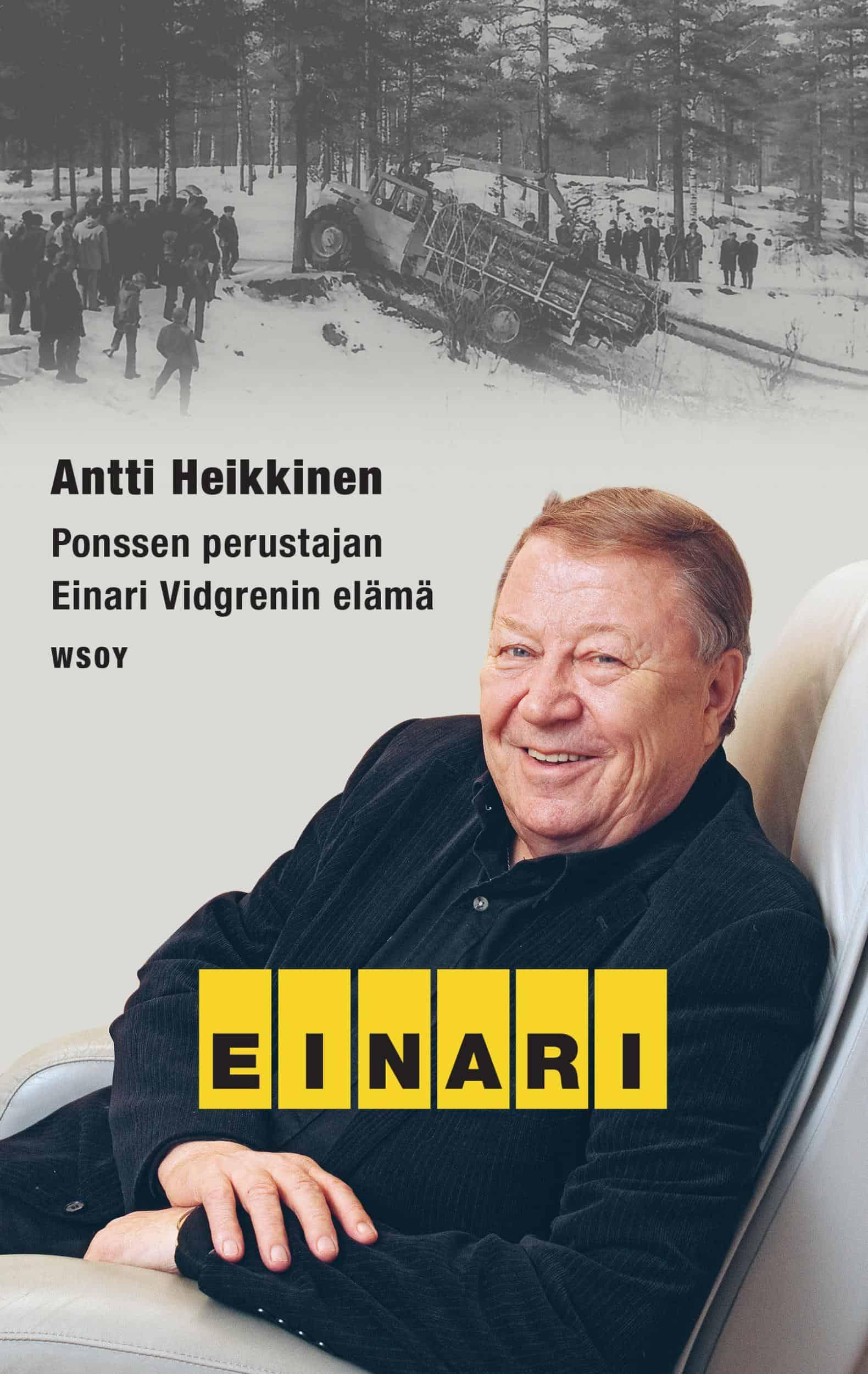 Einari: Ponssen perustajan Einari Vidgrenin elämä