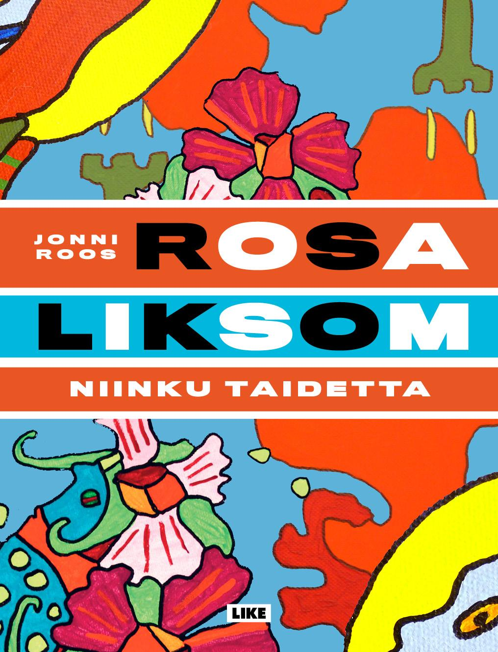 Rosa Liksom, niinku taidetta