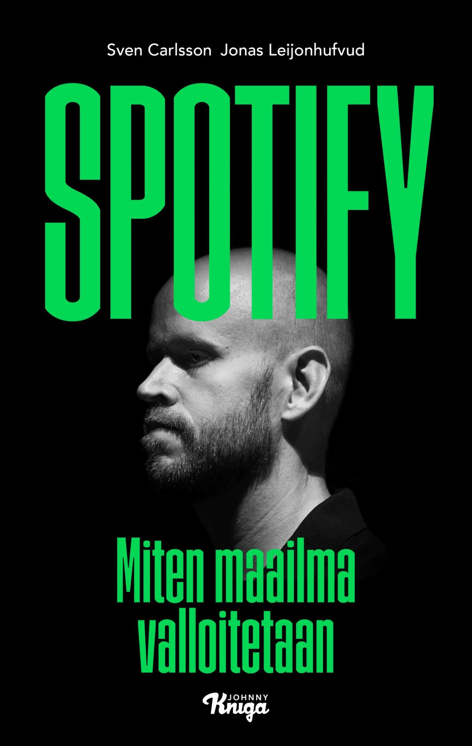 Spotify: Miten maailma valloitetaan
